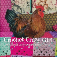 "Book Review:   ""Crochet Crazy Girl:  My Colorful Life"""